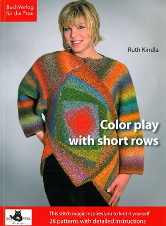 Colour Play with Short Rows by Ruth Kindla